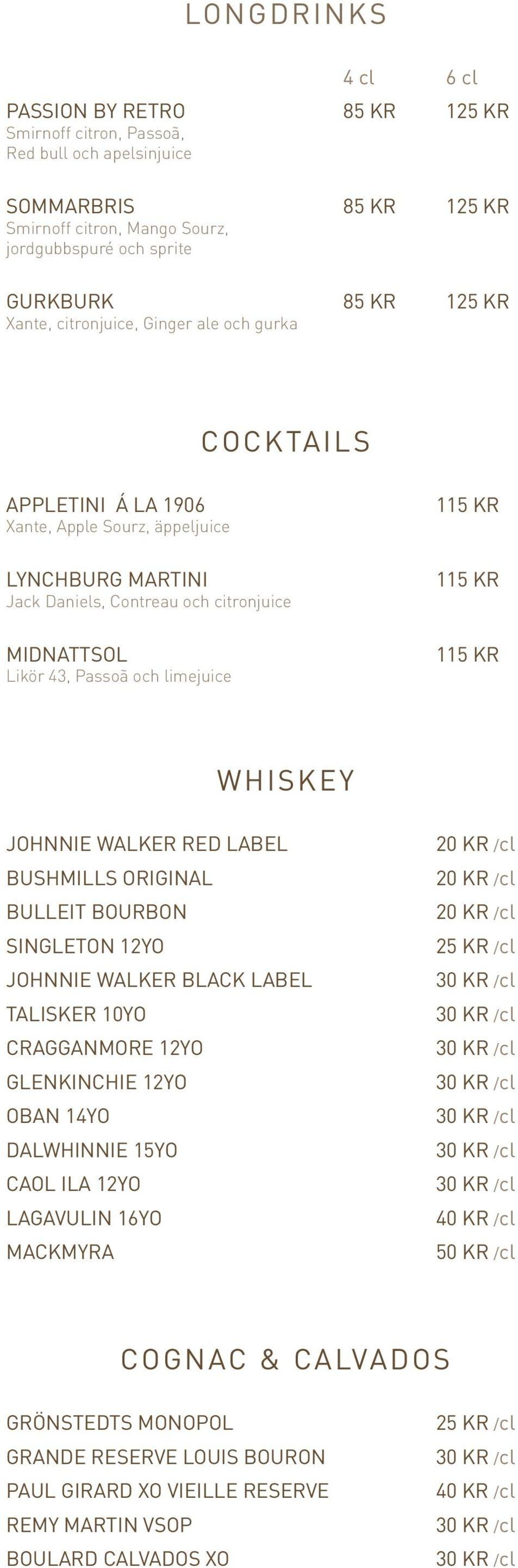 limejuice 115 KR 115 KR 115 KR WHISKEY JOHNNIE WALKER RED LABEL BUSHMILLS ORIGINAL BULLEIT BOURBON SINGLETON 12YO JOHNNIE WALKER BLACK LABEL TALISKER 10YO CRAGGANMORE 12YO GLENKINCHIE 12YO OBAN 14YO