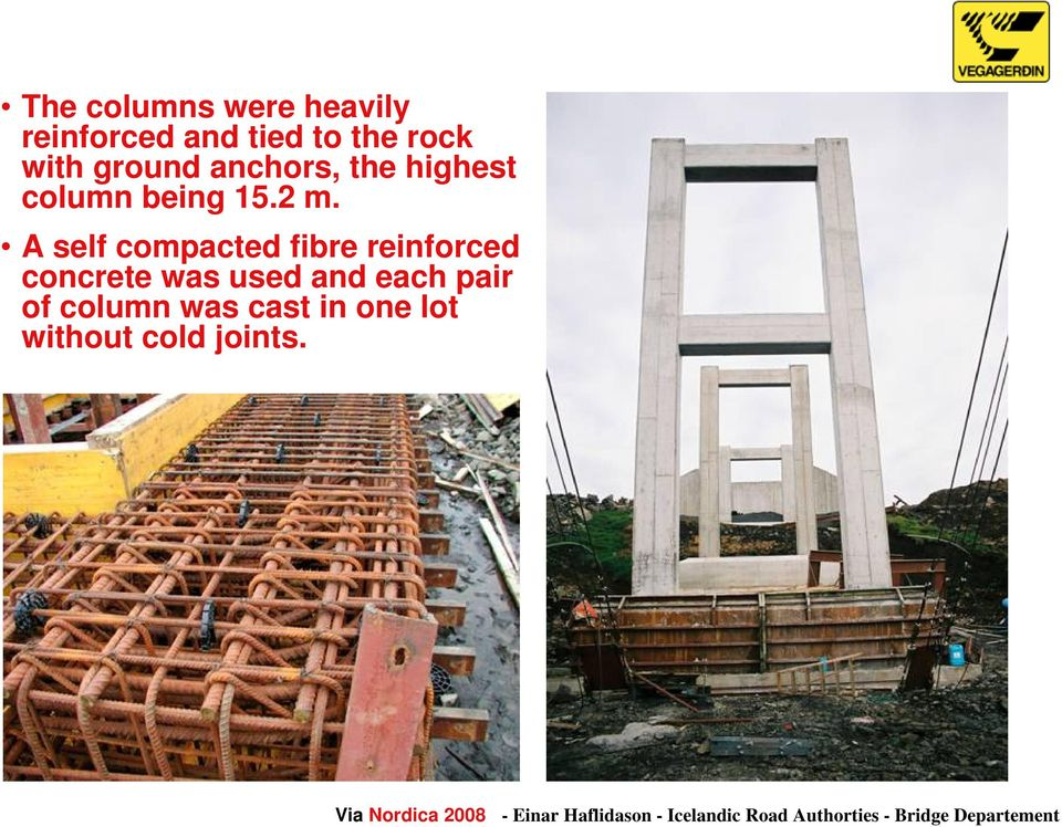 A self compacted fibre reinforced concrete was used and
