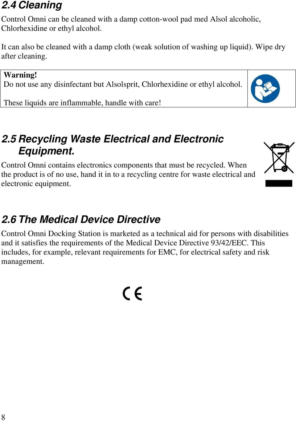 5 Recycling Waste Electrical and Electronic Equipment. Control Omni contains electronics components that must be recycled.