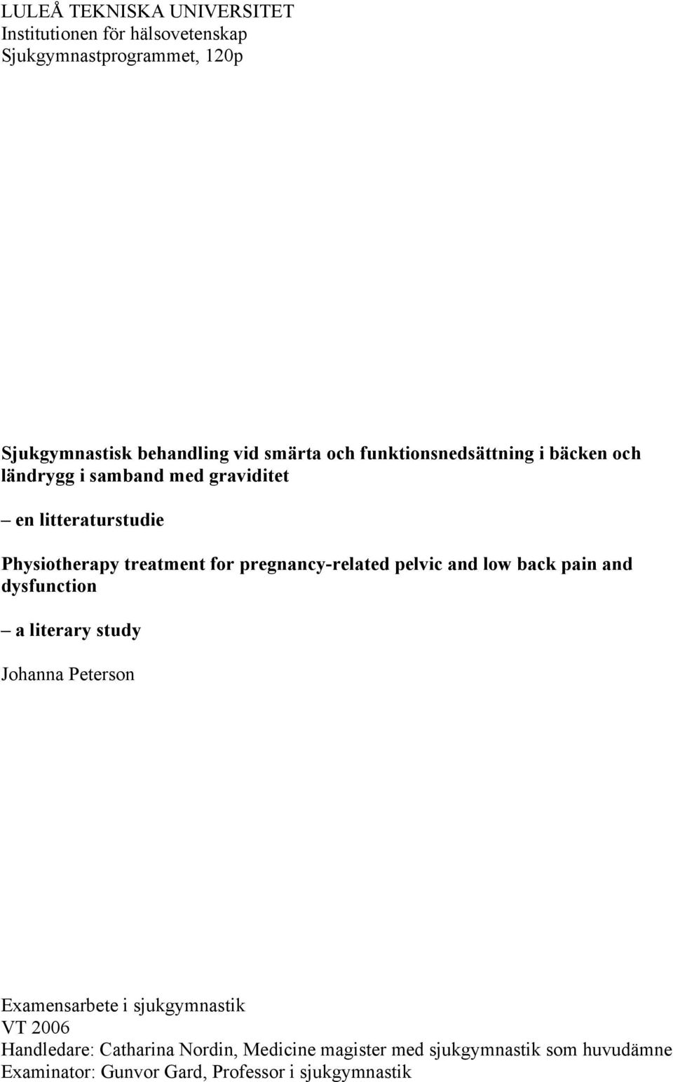 pregnancy-related pelvic and low back pain and dysfunction a literary study Johanna Peterson Examensarbete i sjukgymnastik VT