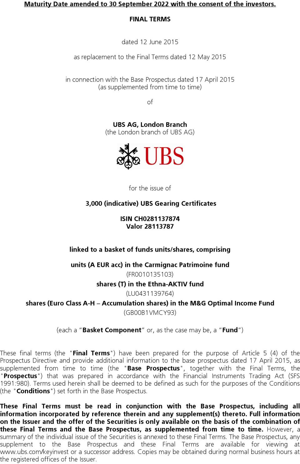 Branch (the London branch of UBS AG) for the issue of 3,000 (indicative) UBS Gearing Certificates ISIN CH0281137874 Valor 28113787 linked to a basket of funds units/shares, comprising units (A EUR