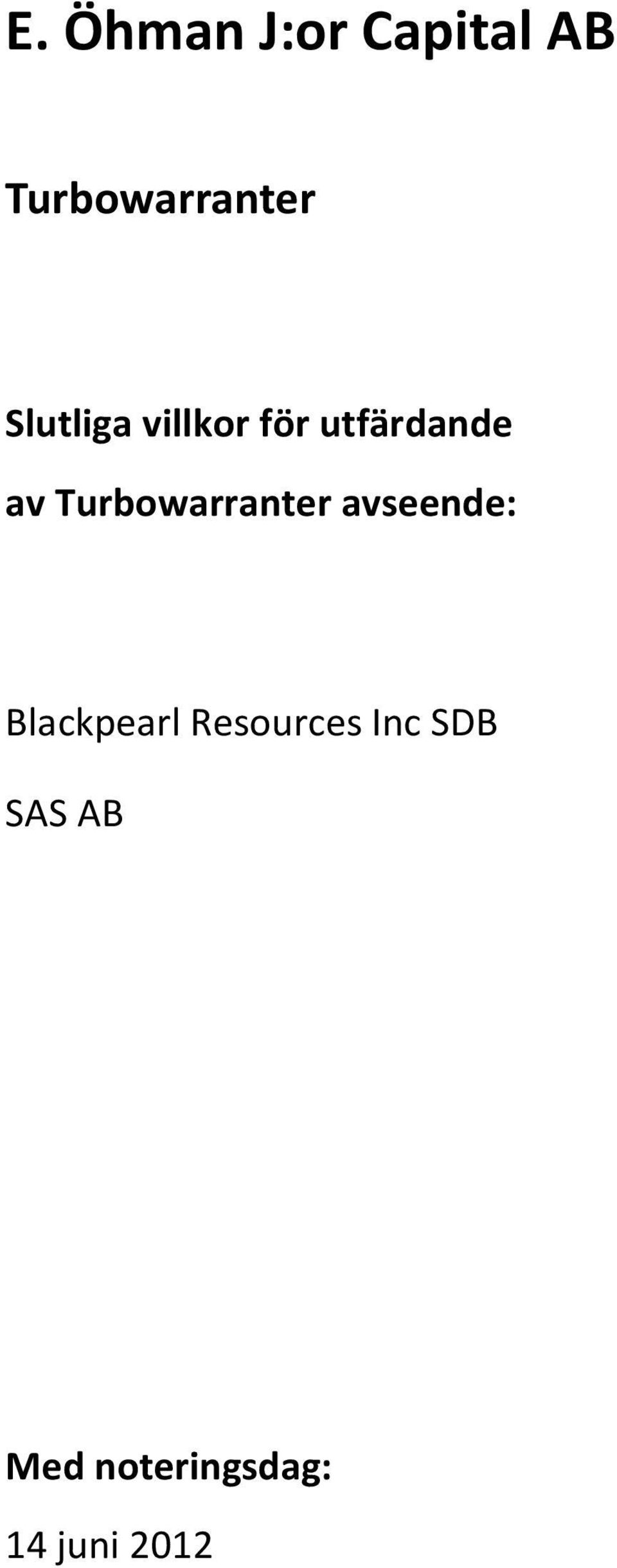 Turbowarranter avseende: Blackpearl