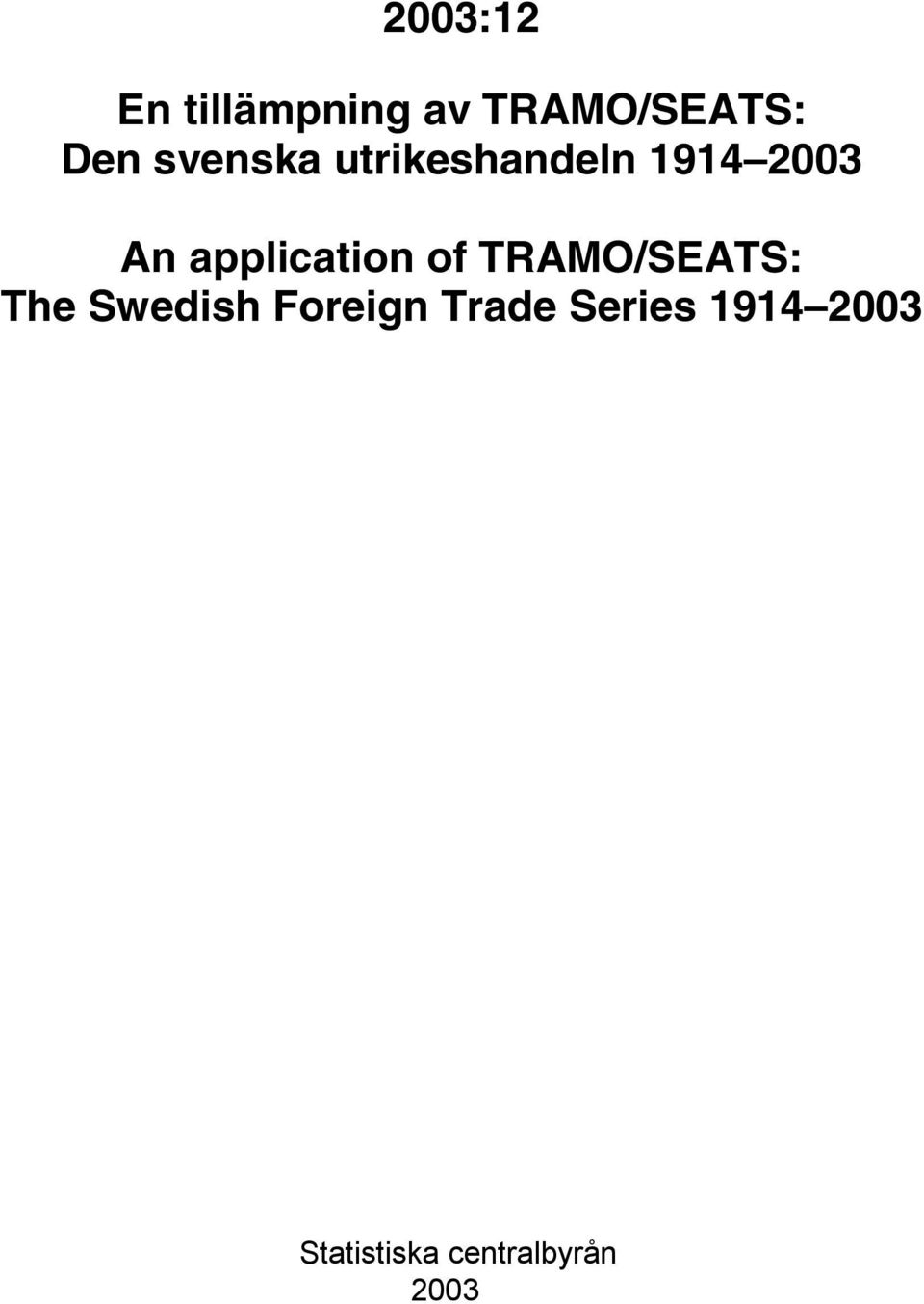 applicaion of TRAMO/SEATS: The Swedish