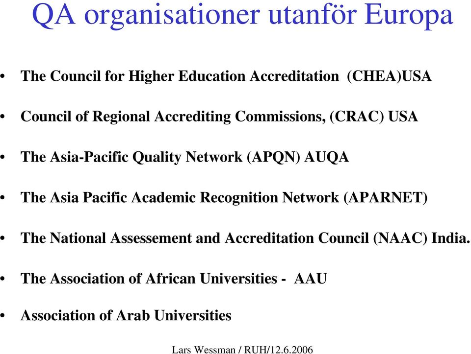 Asia Pacific Academic Recognition Network (APARNET) The National Assessement and Accreditation