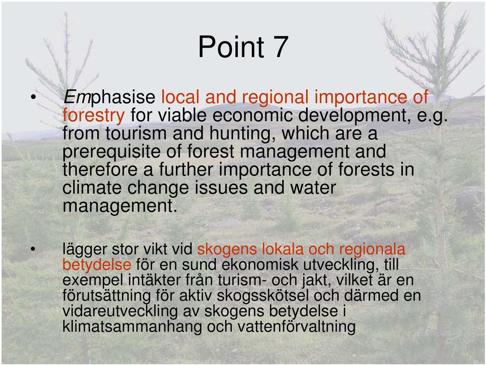 from tourism and hunting, which are a prerequisite of forest management and therefore a further importance of forests in climate change