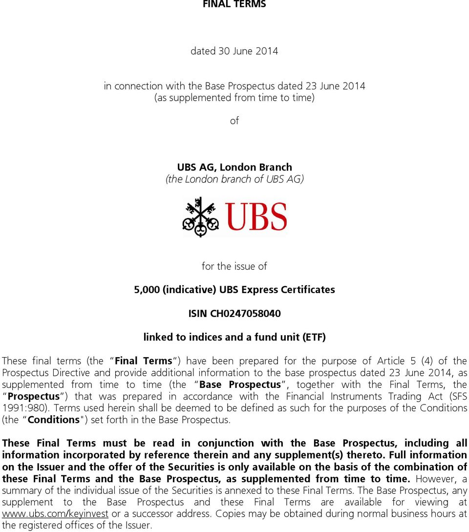 Prospectus Directive and provide additional information to the base prospectus dated 23 June 2014, as supplemented from time to time (the Base Prospectus, together with the Final Terms, the