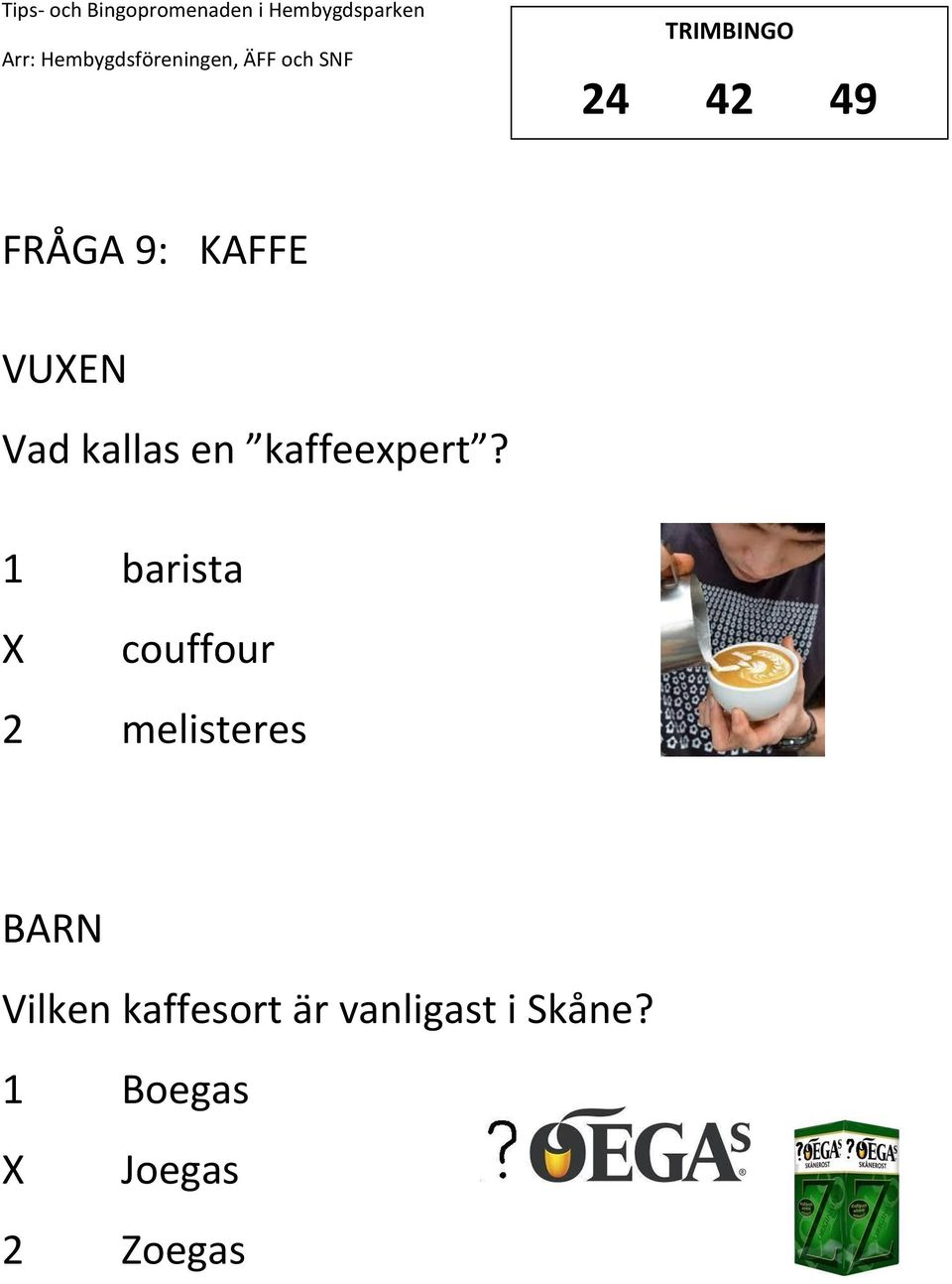 1 barista couffour 2 melisteres
