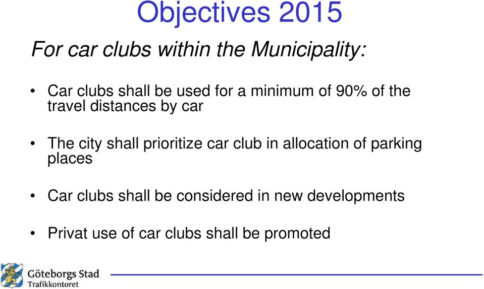 shall prioritize car club in allocation of parking places Car clubs