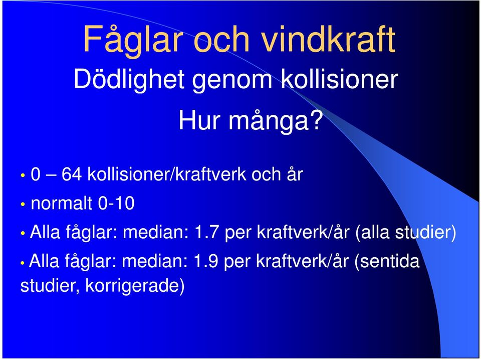 fåglar: median: 1.