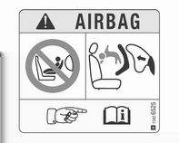 Stolar, säkerhetsfunktioner 43 Barnsäkerhetssystem på främre passagerarsätet med airbagsystem EN: NEVER use a rearward-facing child restraint on a seat protected by an ACTIVE AIRBAG in front of it;