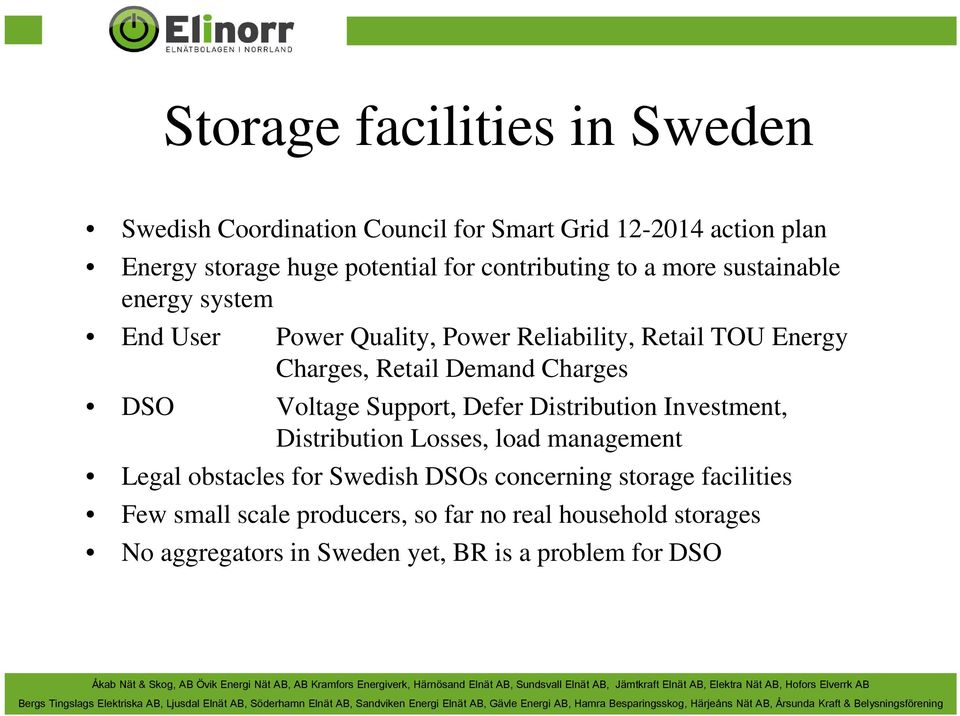 Charges DSO Voltage Support, Defer Distribution Investment, Distribution Losses, load management Legal obstacles for Swedish DSOs