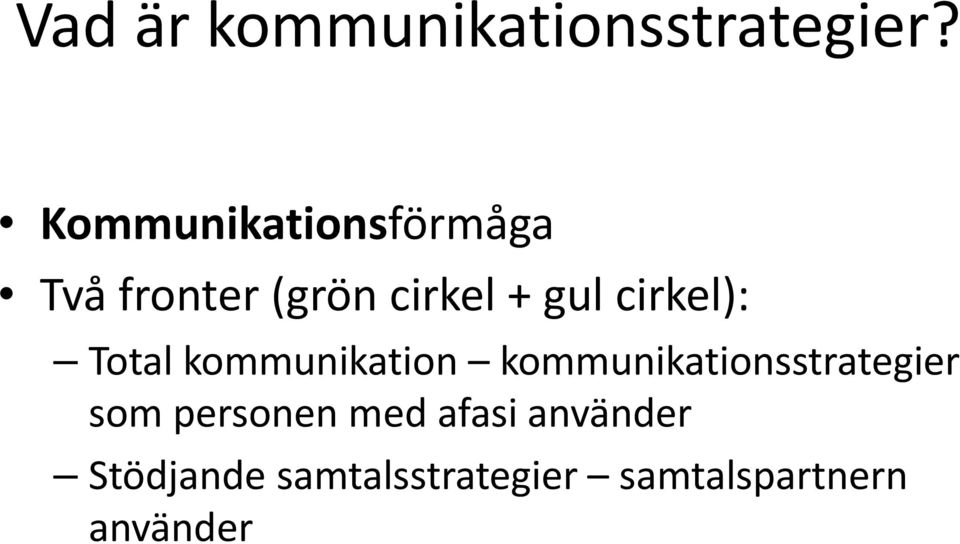 cirkel): Total kommunikation kommunikationsstrategier