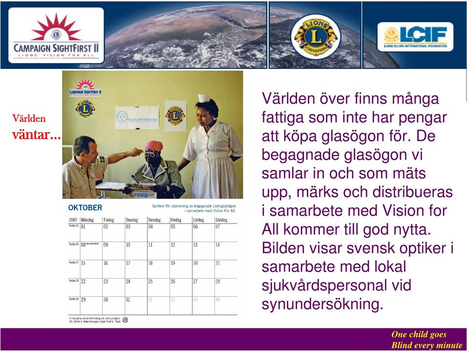distribueras i samarbete med Vision for All kommer till god nytta.