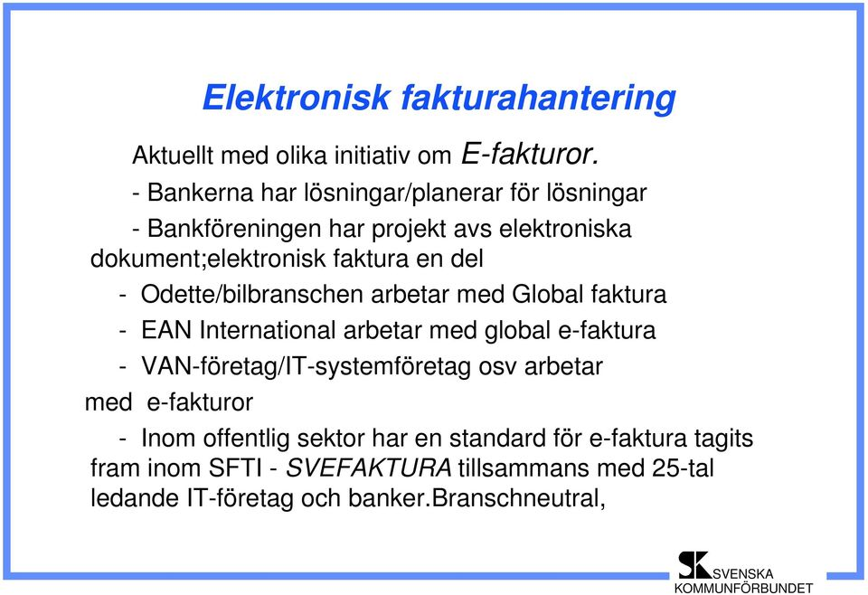 del - Odette/bilbranschen arbetar med Global faktura - EAN International arbetar med global e-faktura -