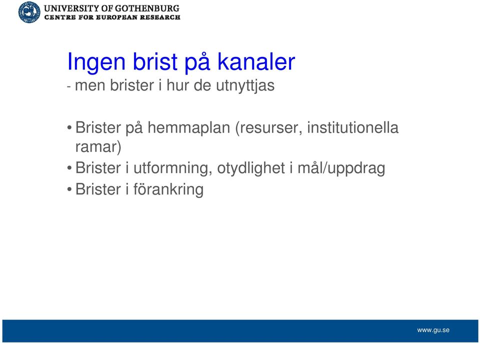 institutionella ramar) Brister i utformning,