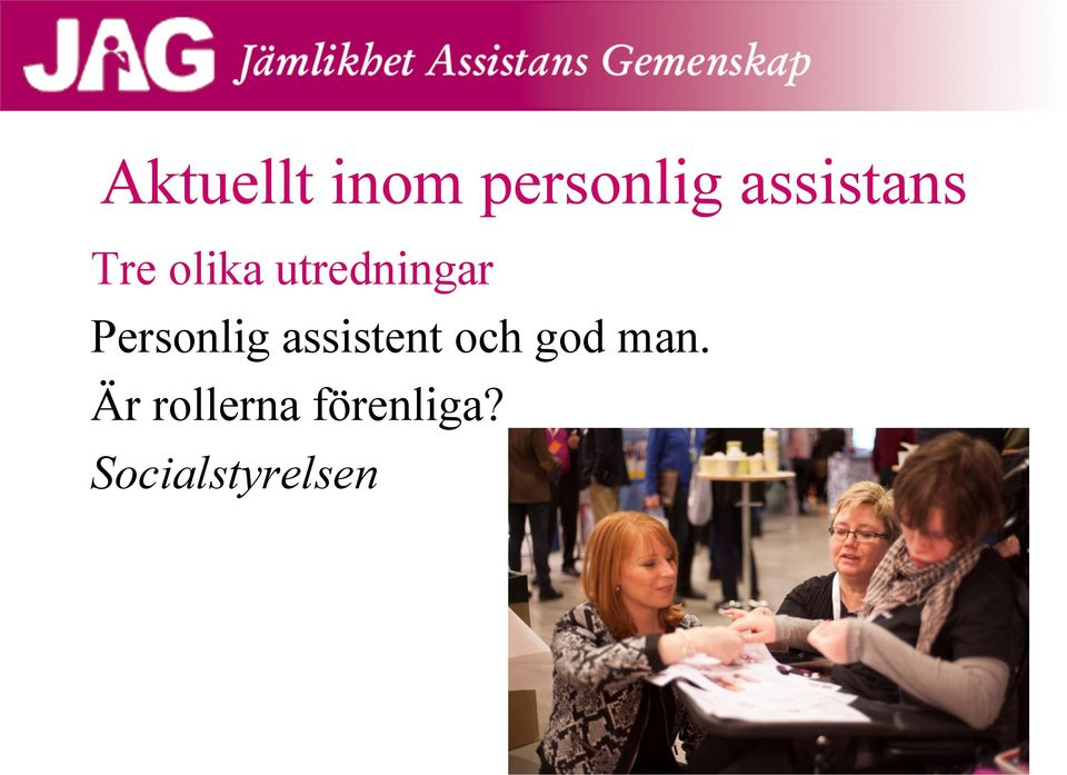 Personlig assistent och god man.