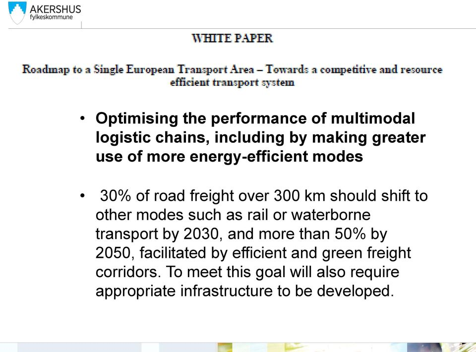 rail or waterborne transport by 2030, and more than 50% by 2050, facilitated by efficient and