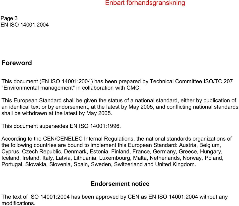 shall be withdrawn at the latest by May 2005. This document supersedes EN ISO 14001:1996.