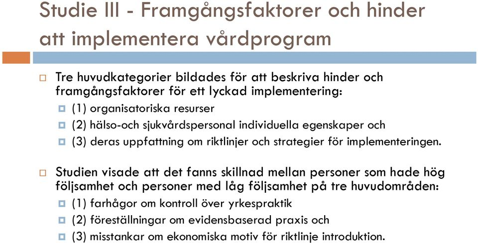 strategier för implementeringen.