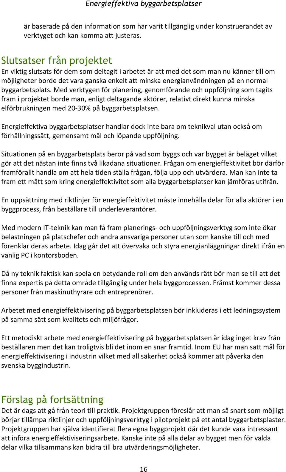 normal byggarbetsplats.