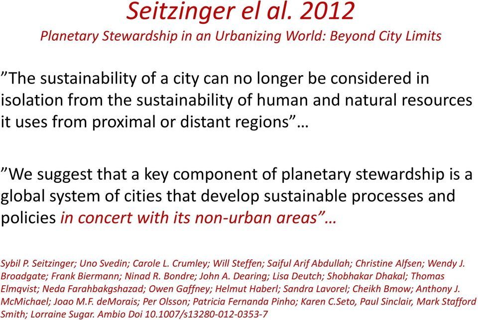 uses from proximal or distant regions We suggest that a key component of planetary stewardship is a global system of cities that develop sustainable processes and policies in concert with its non