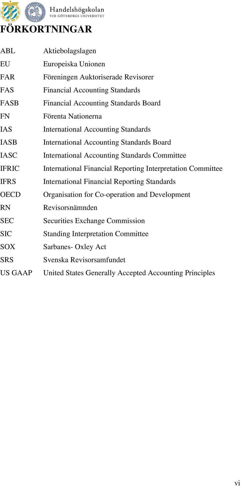 Accounting Standards Committee International Financial Reporting Interpretation Committee International Financial Reporting Standards Organisation for Co-operation and