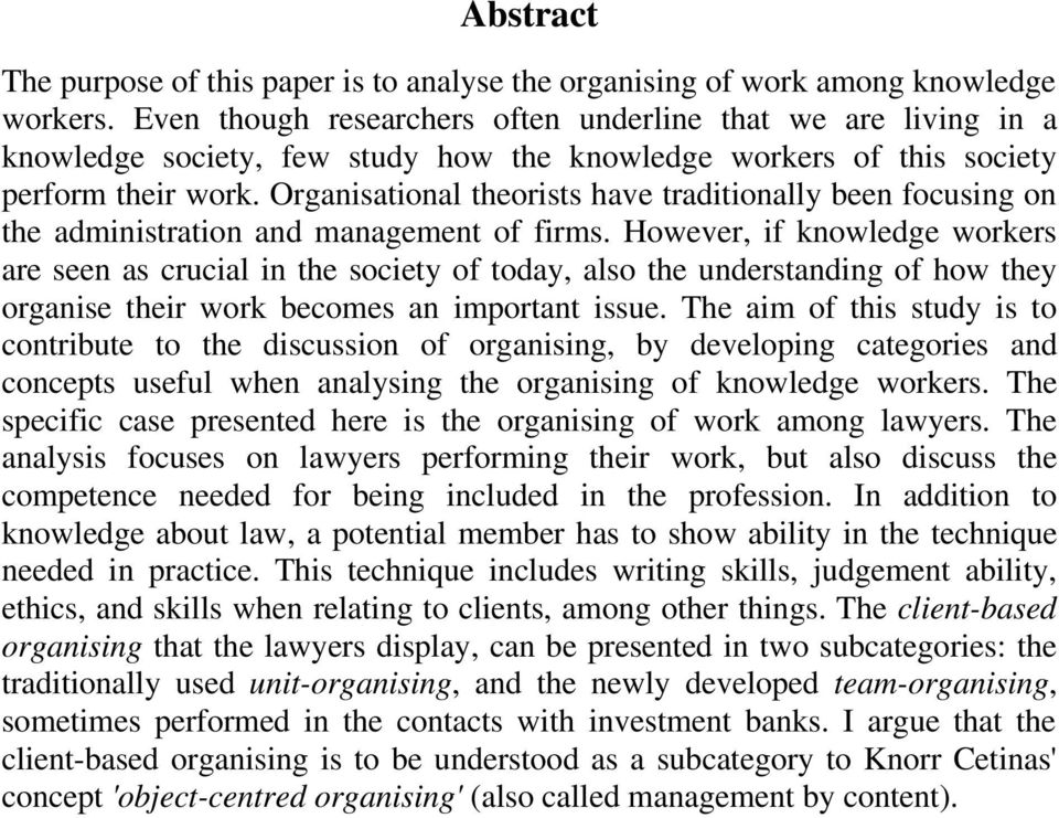 Organisational theorists have traditionally been focusing on the administration and management of firms.