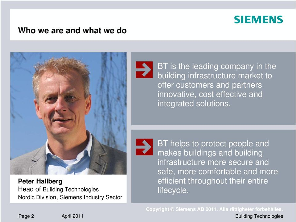 Peter Hallberg Head of Nordic Division, Siemens Industry Sector Page 2 April 2011 BT helps to protect