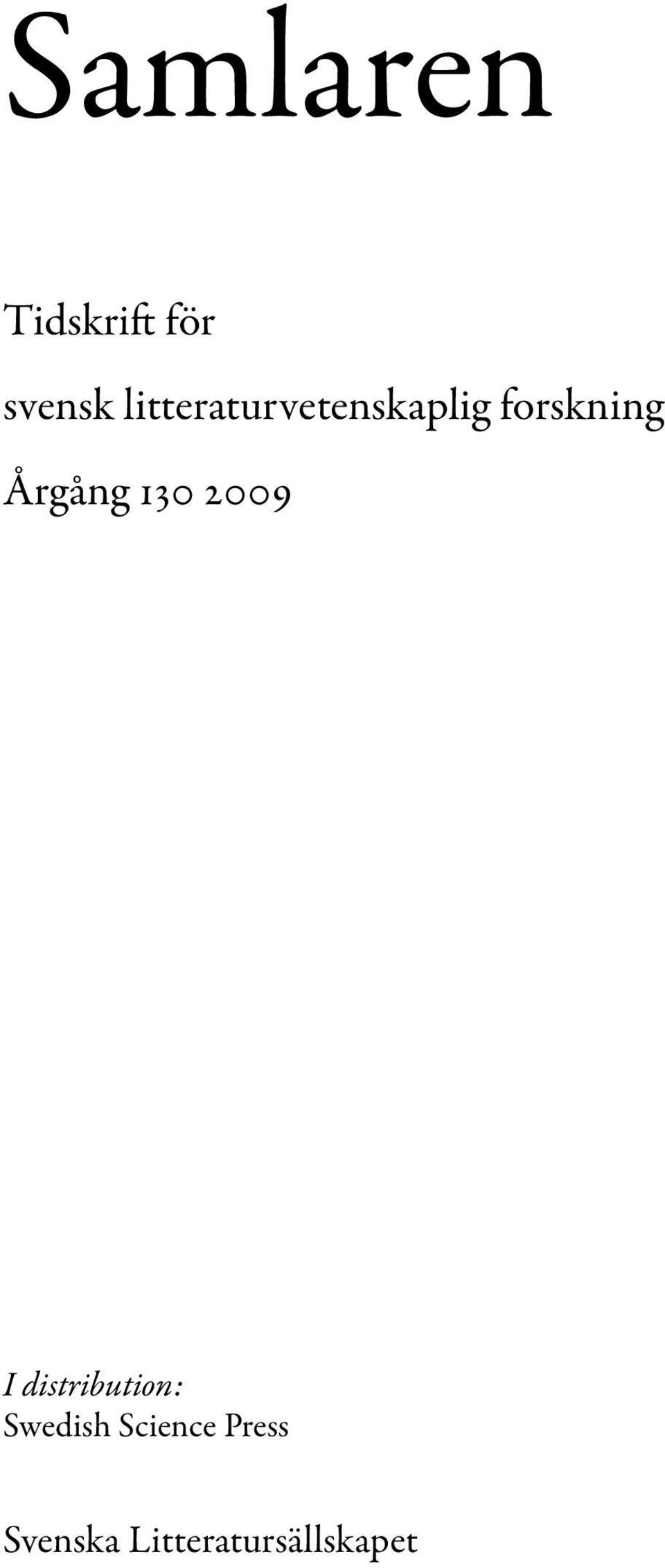 Årgång 130 2009 I distribution: