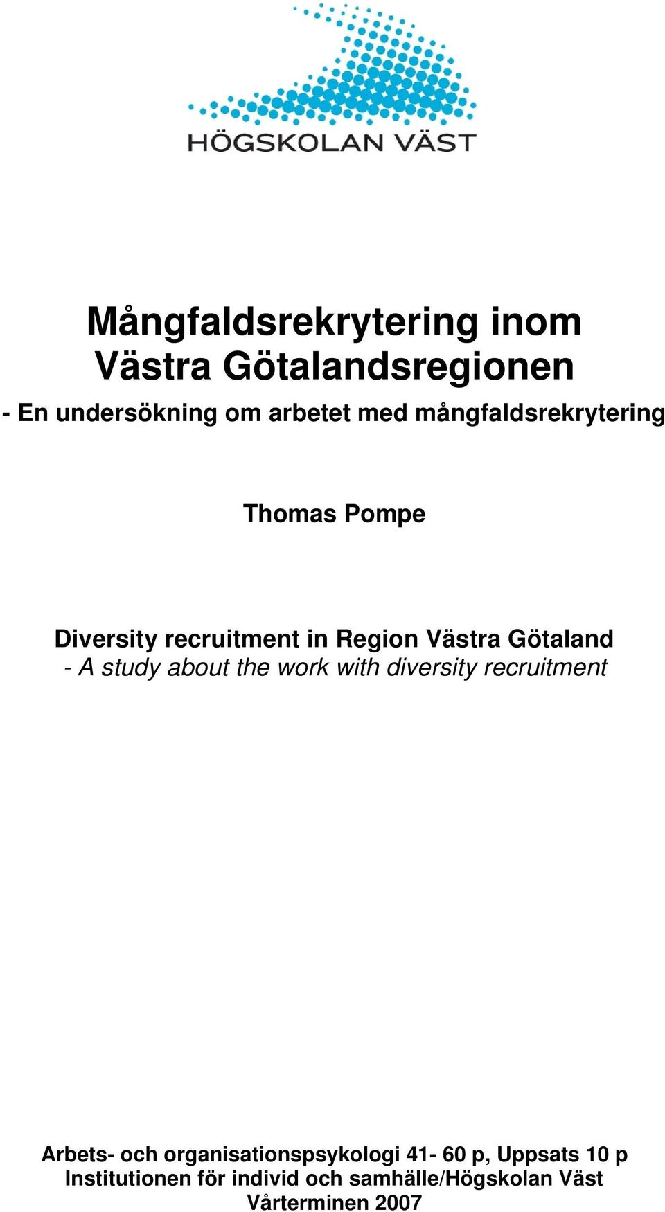 study about the work with diversity recruitment Arbets- och organisationspsykologi