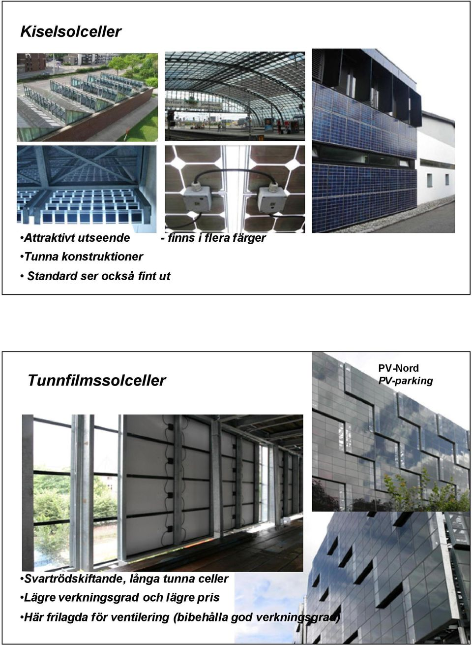 PV-Nord PV-parking Svartrödskiftande, långa tunna celler