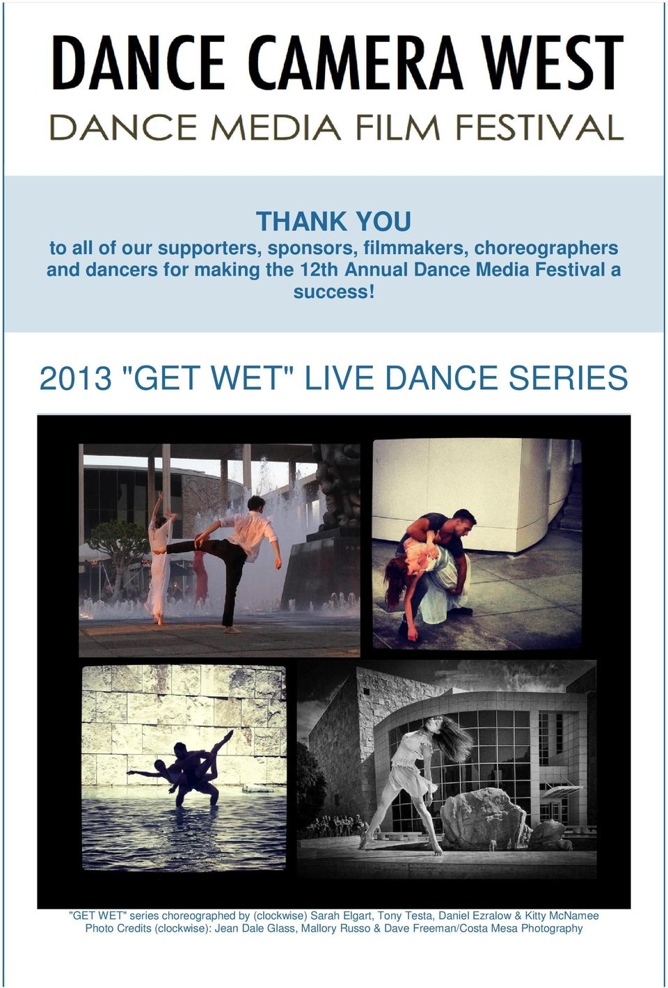 "2013 ""GET WET"" LIVE DANCE SERIES ""GET WET"" series choreographed by (clockwise) Sarah Elgart,"