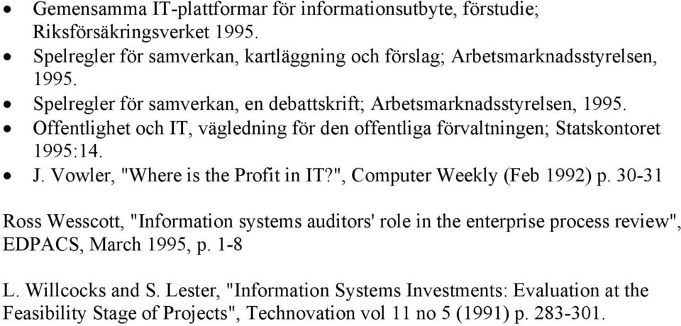"Vowler, ""Where is the Profit in IT?"", Computer Weekly (Feb 1992) p."