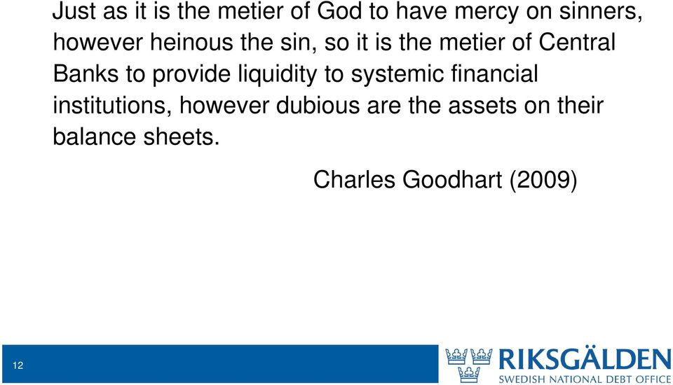 provide liquidity to systemic financial institutions, however