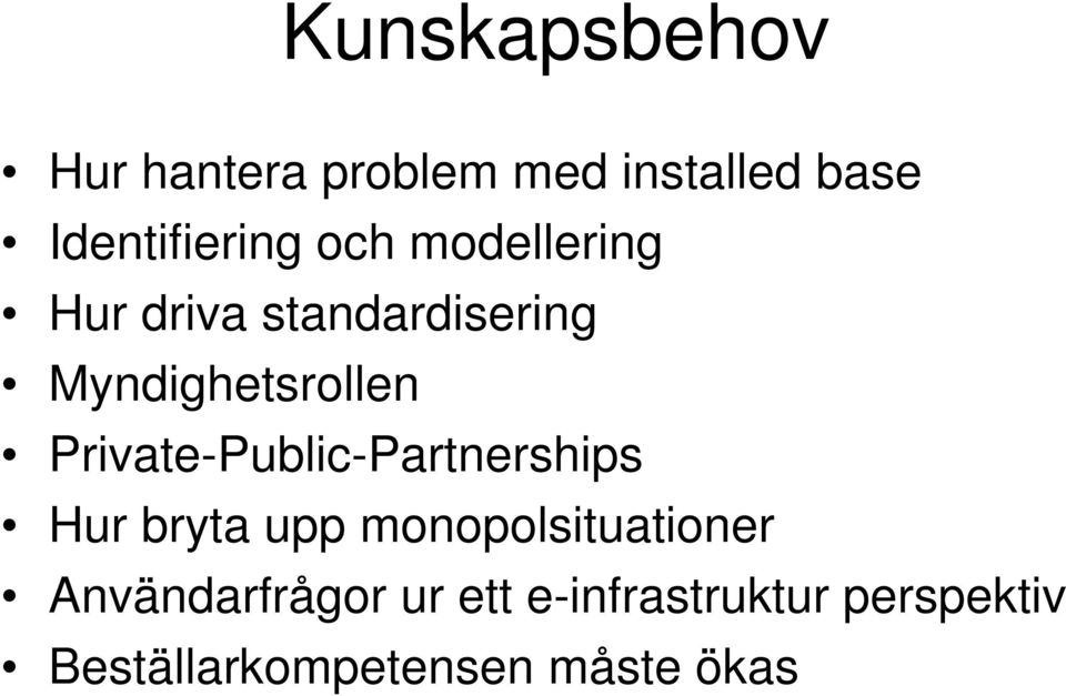 Private-Public-Partnerships Hur bryta upp monopolsituationer