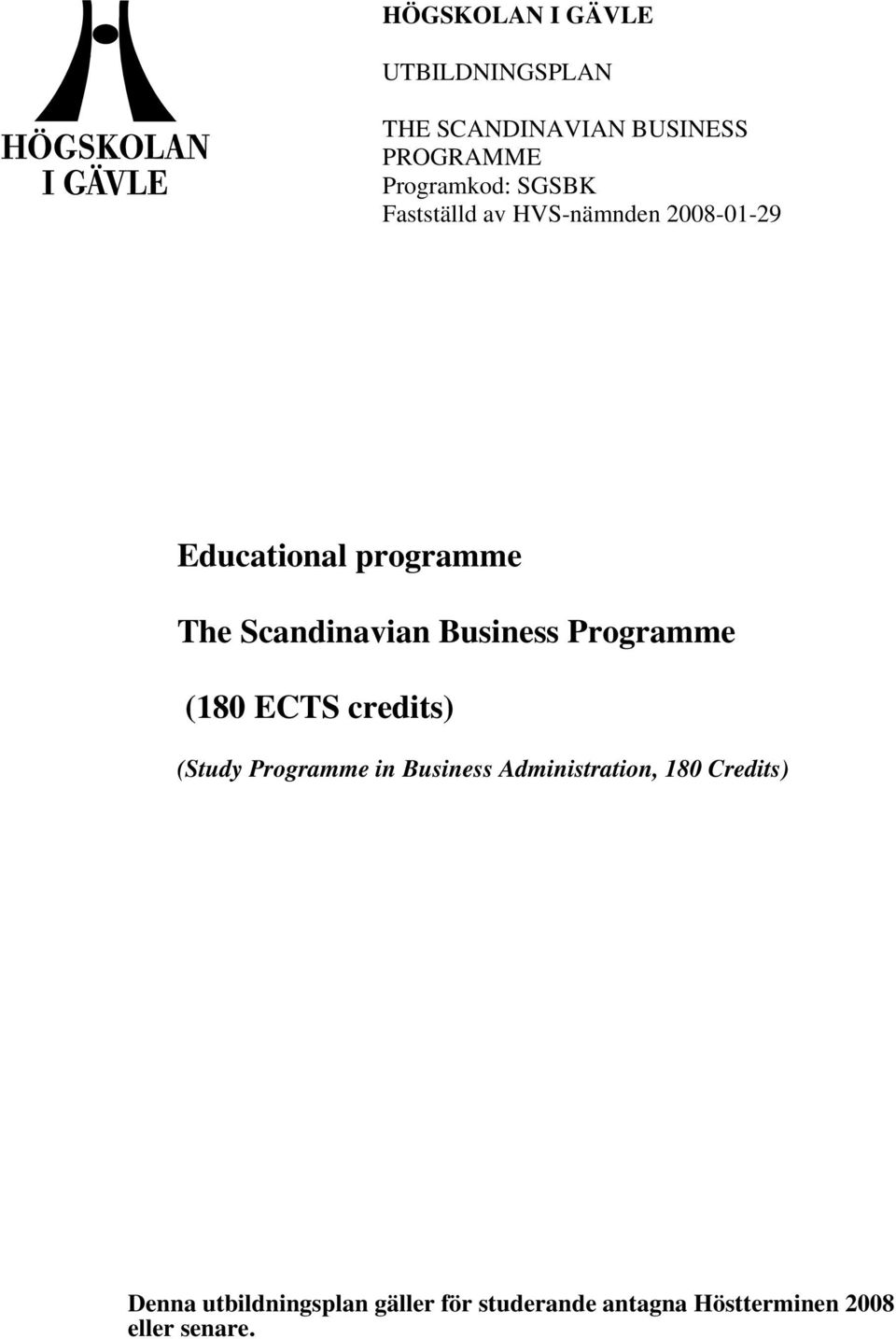 Business Programme (180 ECTS credits) (Study Programme in Business Administration,