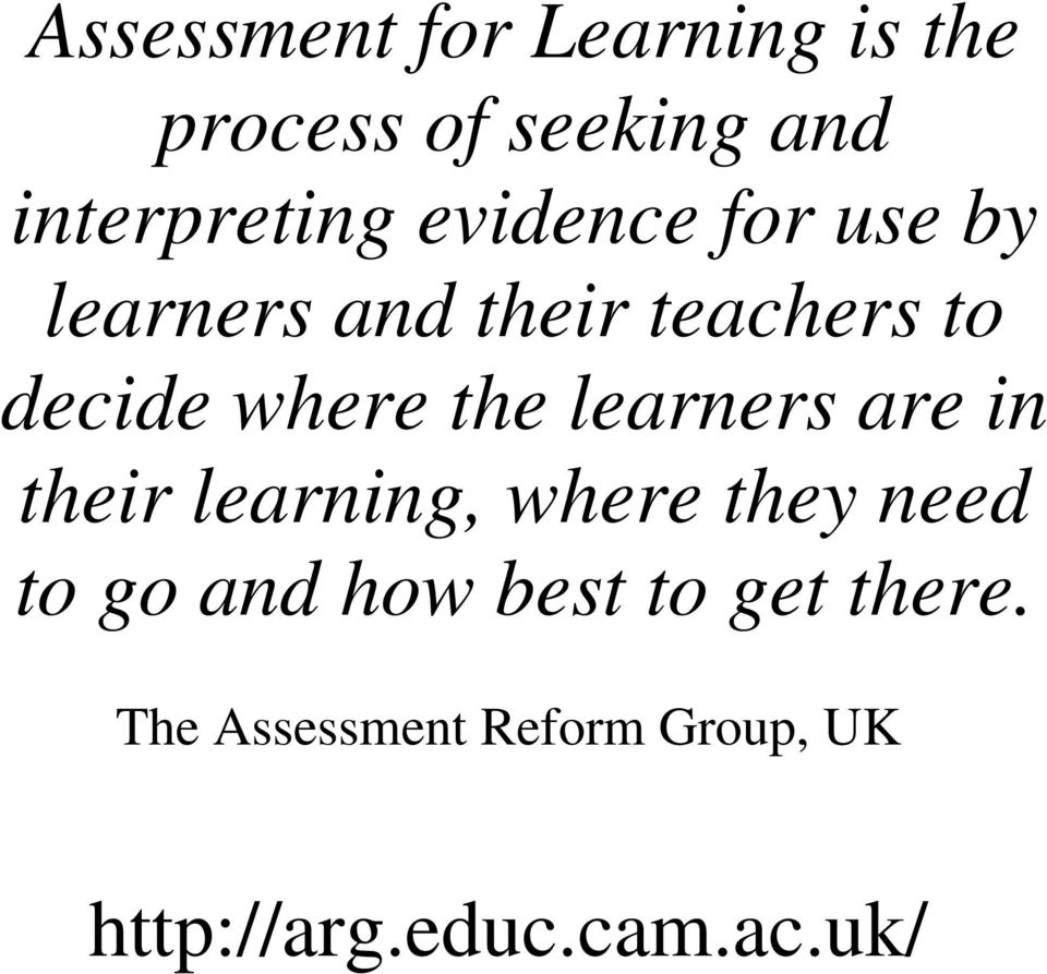 learners are in their learning, where they need to go and how best