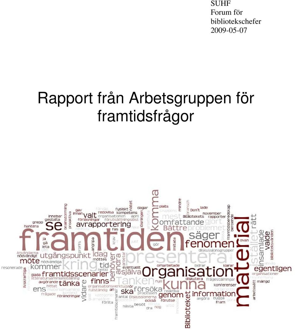 2009-05-07 Rapport