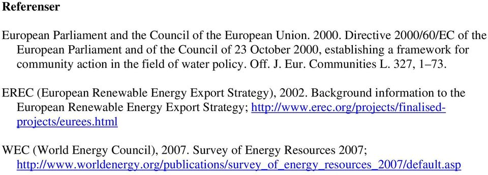 water policy. Off. J. Eur. Communities L. 327, 1 73. EREC (European Renewable Energy Export Strategy), 2002.