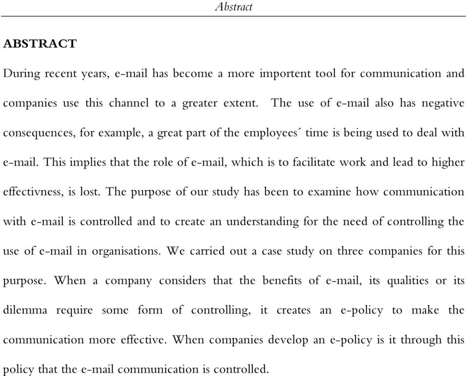 This implies that the role of e-mail, which is to facilitate work and lead to higher effectivness, is lost.