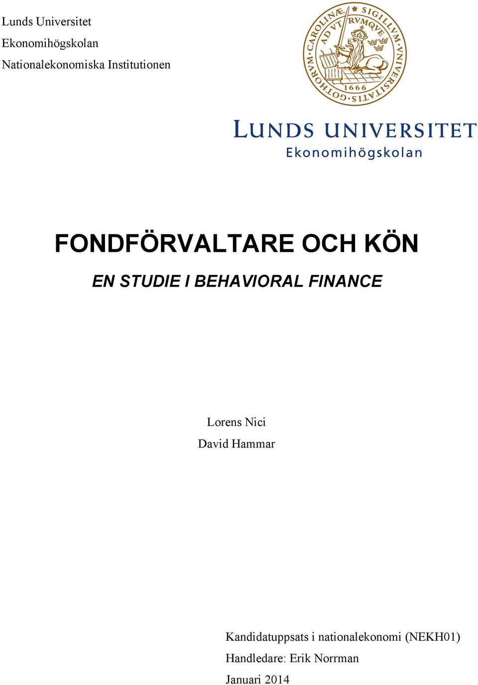 BEHAVIORAL FINANCE Lorens Nici David Hammar