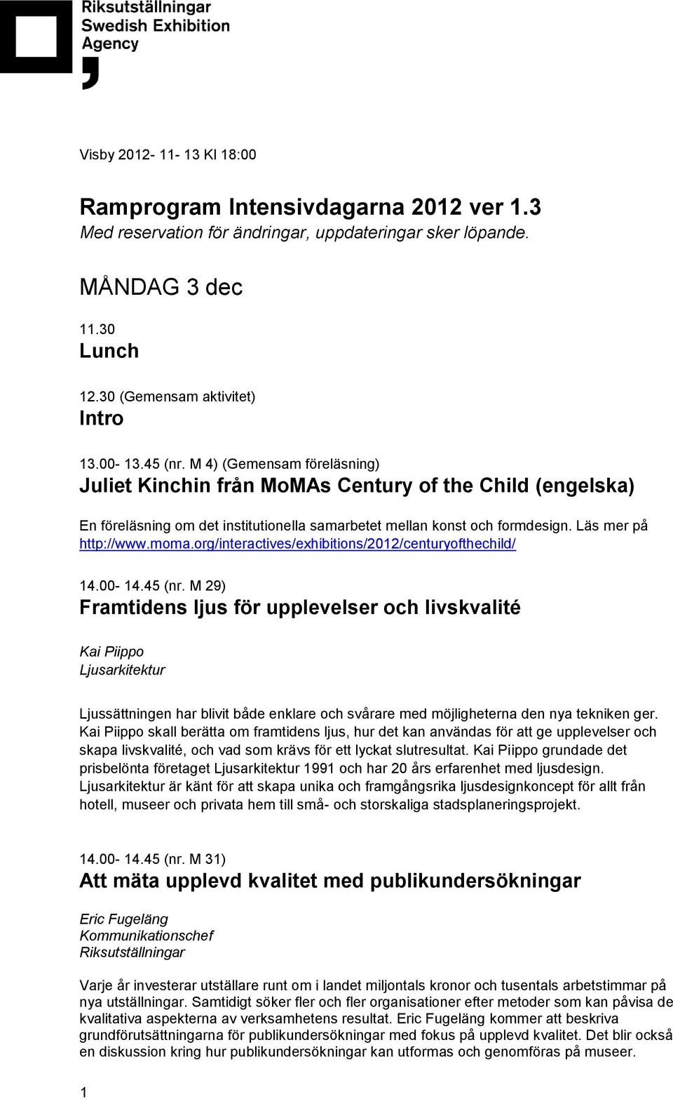 org/interactives/exhibitions/2012/centuryofthechild/ 14.00-14.45 (nr.