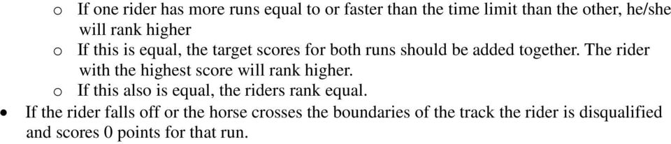 The rider with the highest score will rank higher. o If this also is equal, the riders rank equal.
