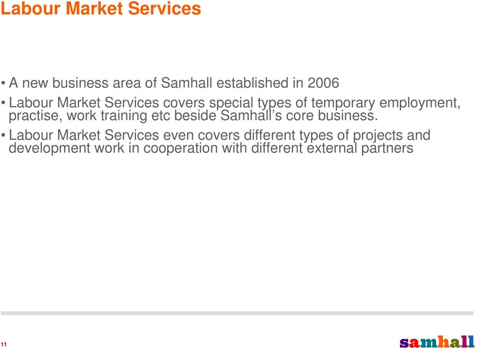 training etc beside Samhall s core business.