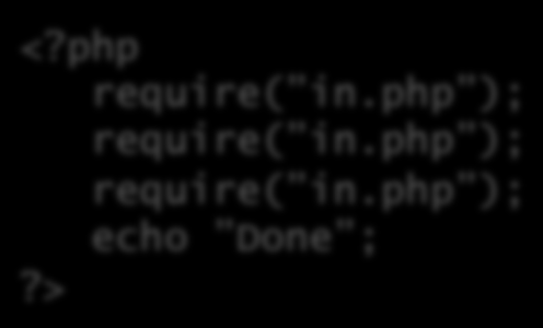 PHP include, require, require_once in.php <?php echo included ;?> <?php require( in.