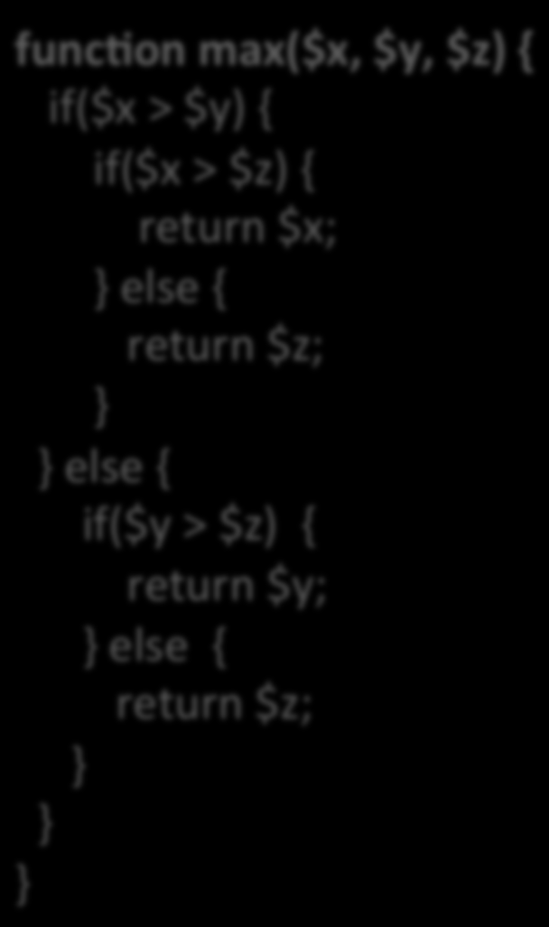 $z) { return $y; else { return $z; funcnon max($x, $y,  $z) { return $y; else {