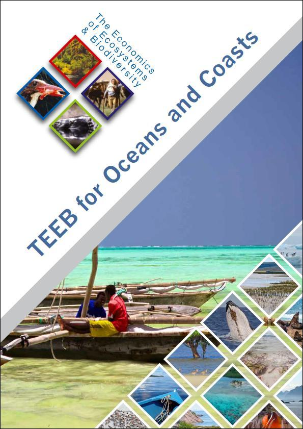 TEEB Global and TEEB Oceans The invisibility of biodiversity values has often encuraged inefficient use or even destruction of the natural