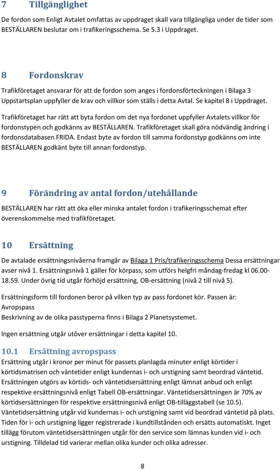Taxilegitimation nodvandig