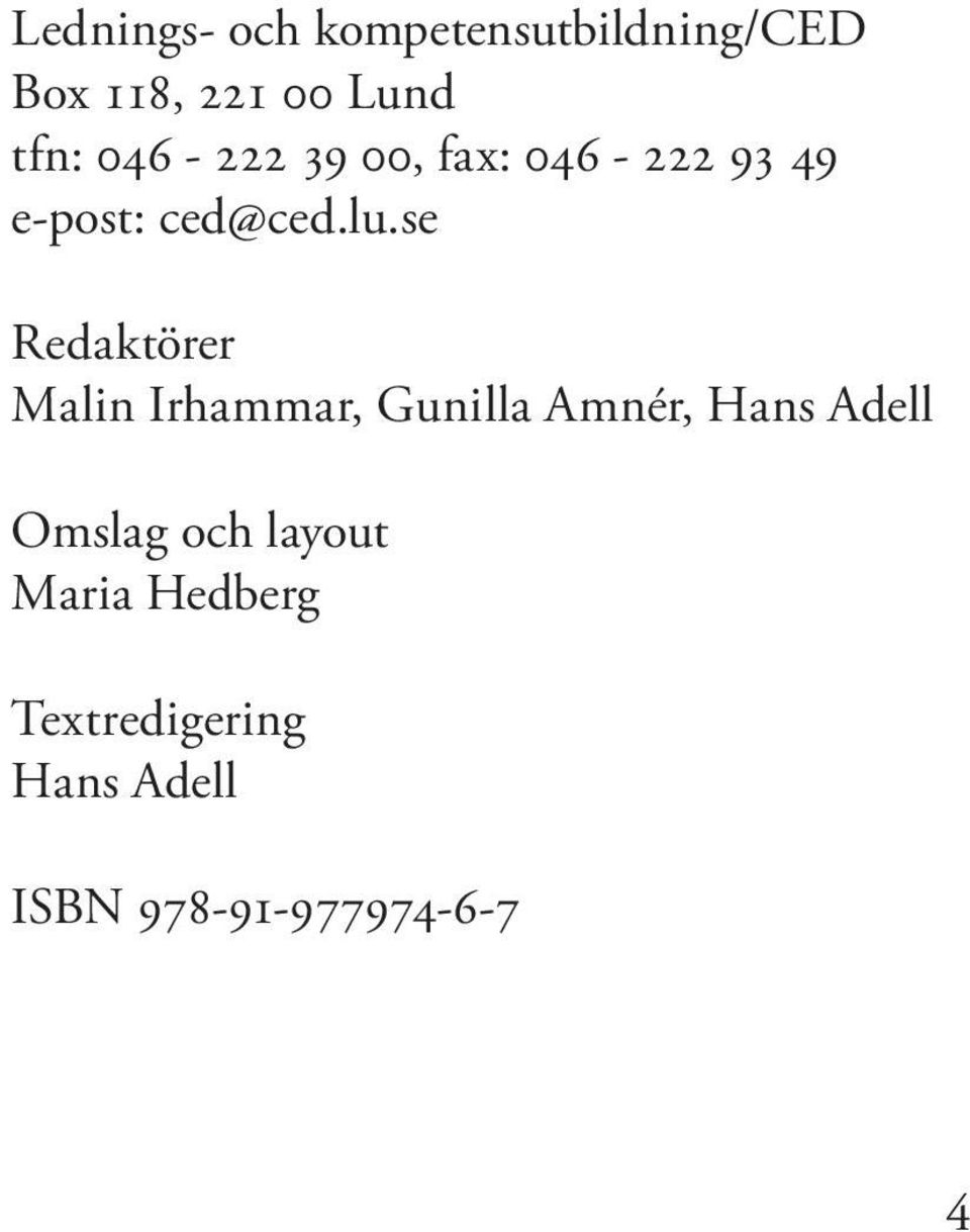 Sveriges. birth, date of death etc., but often also information on hospital admissions, diagnoses.